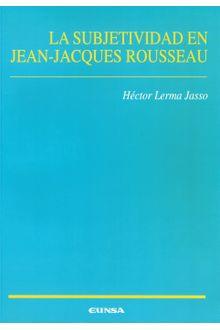 Subjetividad en Jean-Jacques Rousseau, La