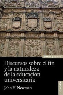 Discursos sobre el fin y la naturaleza de la educación universitaria