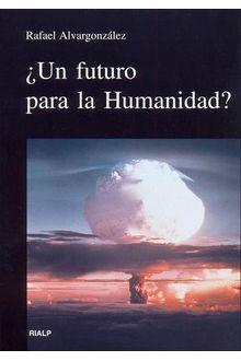 Futuro para la Humanidad?, Un