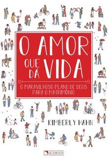 Livro O Amor que dá vida
