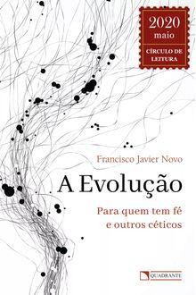 A evolução: Para quem tem fé e outros céticos