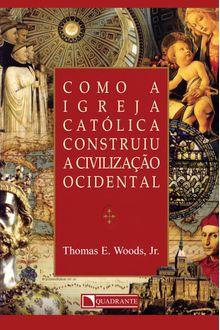 Livro Como a Igreja católica construiu a civilização ocidental