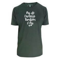 Camiseta unisex: Pai de Cachorro. Cor Verde