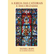 A Igreja das catedrais e das cruzadas - Volume III