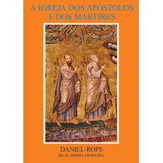 A Igreja dos apóstolos e dos mártires - Volume I