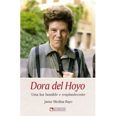 Dora del Hoyo - Uma luz humilde e resplandecente