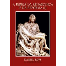 A Igreja da renascença e da reforma (I) - Volume IV