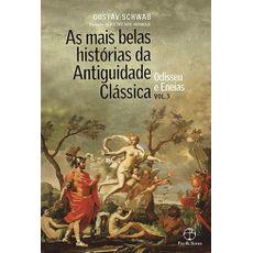 As mais belas histórias da Antiguidade Clássica: Odisseu e Eneias (Vol.3)