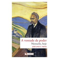 A vontade de poder  - Nietzsche, hoje
