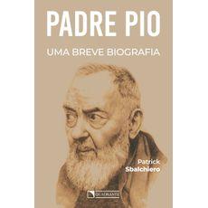 Padre Pio: Uma breve biografia