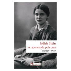 Edith Stein - A abençoada pela cruz