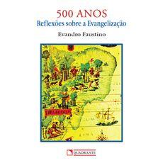 500 anos: Reflexões sobre a evangelização