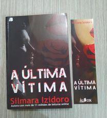 A última vítima - Silmara Izidoro - autografado + marca-páginas