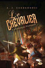 Le Chevalier e a exposição universal - A.Z. Cordenonsi