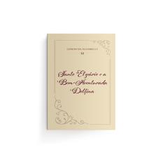 Santo Elzeário e a Bem-aventurada Delfina (Resumo Biográfico)