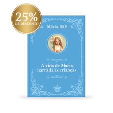 A mãe de Jesus: vida de Maria narrada às crianças