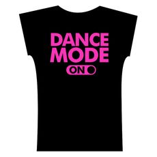 Camiseta . Dance Mode On
