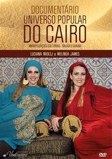 DVD. Documentário Universo Popular do Cairo - Manifestações Culturais . Baladi e Shaabi . Luciana Midlej e Melinda James
