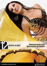 DVD. 12 . Deslocamentos com Movimentos de Quadril . Aysha Almeé