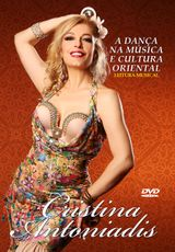 DVD. Leitura Musical - A Dança na Música e Cultura Oriental . Cristina Antoniadis