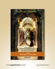 Livro Os pilares da profissionalização em dança do ventre . Volume 1 . HIstória e Folclore