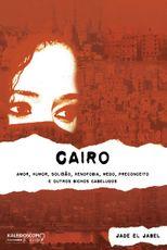 Livro Cairo . Amor, Humor, Solidão, Xenofobia, Medo, Preconceito e outros Bichos Cabeludos
