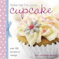 Bake Me I´m Yours... Cupcake (Joan e Graham Belgrave)