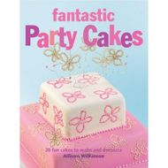 Fantastic Party Cakes (Allison Wilkinson)