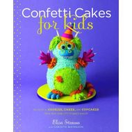 Confetti Cakes for Kids (Elisa Strauss)