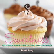 Sweetness: Delicious Baked Treats (Sarah Levy)