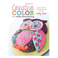 Creative Color for Cake Decorating (Lindy Smith)