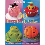50 Easy Party Cakes (Debbie Brown)