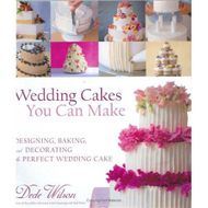 Wedding Cakes You Can Make (Dede Wilson)