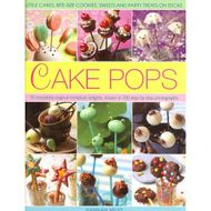 Cake Pops: Little Cakes, Bite-sized Cookies, Sweets and Party Treats on Sticks (Hannah Mil