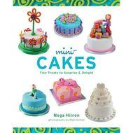 Mini-Cakes: Tiny Treats to Surprise & Delight (Noga Hilton)