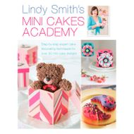 Mini Cakes Academy (Lindy Smith)