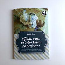 Afinal, o que os bebês fazem  no berçario?