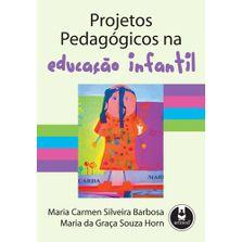 Livro Projetos Pedagógicos na Educação Infantil
