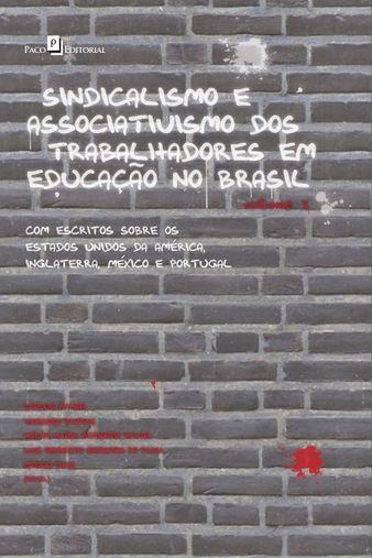 Sindicalismo e Associativismo dos Trabalhadores em Educação no Brasil (Vol.2)