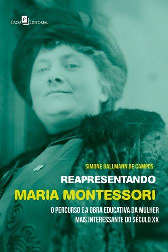 Reapresentando Maria Montessori