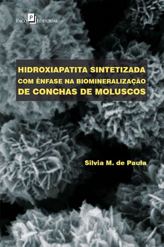 Hidroxiapatita Sintetizada com Ênfase na Biomineralização de Conchas de Moluscos