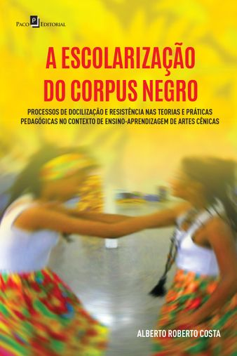 A Escolarização do Corpus Negro