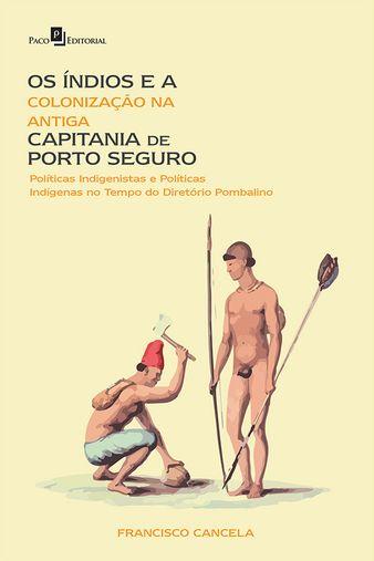 Os Índios e a Colonização na Antiga Capitania de Porto Seguro