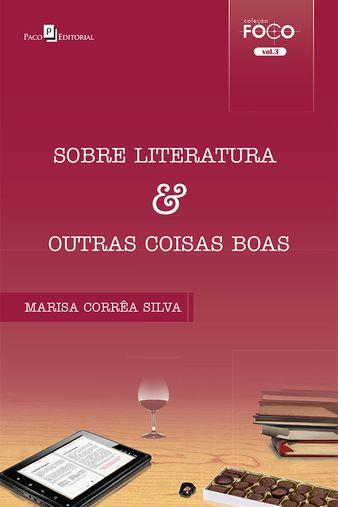 Sobre Literatura & Outras Coisas Boas