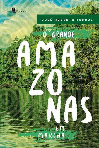 O Grande Amazonas em Marcha