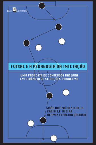 Futsal e a Pedagogia da Iniciação