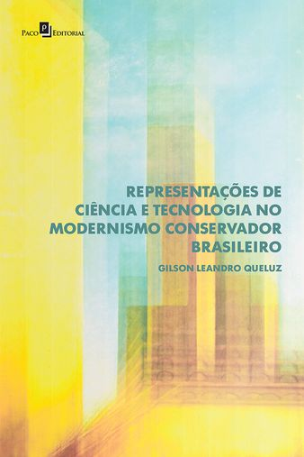 Representações de Ciência e Tecnologia no Modernismo Conservador