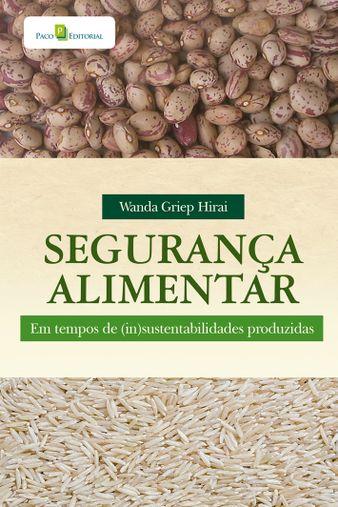 Segurança alimentar em tempos de (in)sustentabilidades produzidas