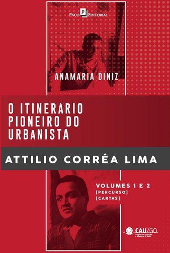 O Itinerário Pioneiro do Urbanista Attilio Corrêa Lima (box com 2 volumes)