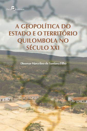 A Geopolítica do Estado e o Território Quilombola no Século XXI